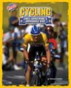 Cycling: Lance Armstrong's Impossible Ride
