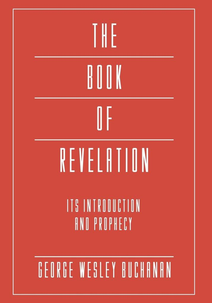 The Book of Revelation: Its Introduction and Prophecy als Taschenbuch