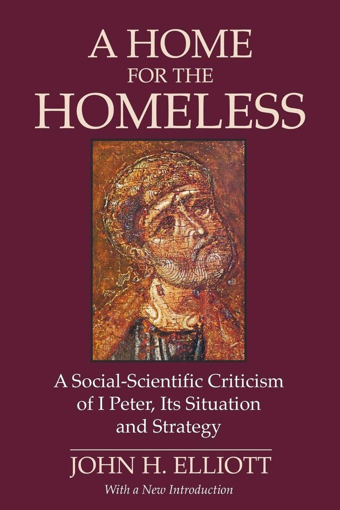 A Home for the Homeless: A Social-Scientific Criticism of 1 Peter, Its Situation and Strategy als Taschenbuch