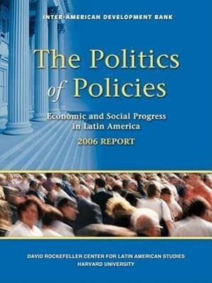 The Politics of Policies: Economic and Social Progress in Latin America, 2006 Report als Taschenbuch