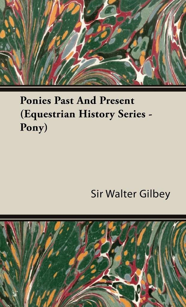 Ponies Past and Present (Equestrian History Series - Pony) als Buch