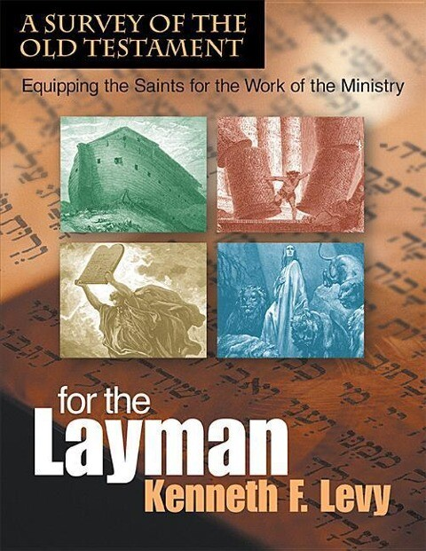 For the Laymana Survey of the Old Testament: Equipping the Saints for the Work of the Ministry als Buch