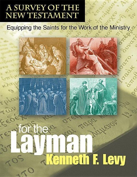 For the Laymana Survey of the New Testament: Equipping the Saints for the Work of the Ministry als Buch