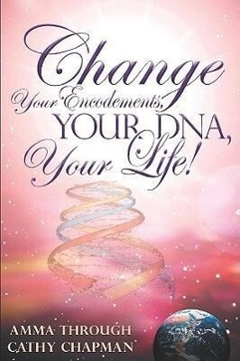 Change Your Encodements, Your DNA, Your Life! als Taschenbuch