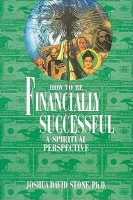 How to Be Financially Successful: A Spiritual Perspective als Taschenbuch