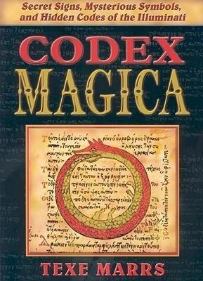 Codex Magica: Secret Signs, Mysterious Symbols, and Hidden Codes of the Illuminati als Taschenbuch