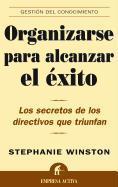 Organizarse para alcanzar el éxito : los secretos de los directivos que triunfan als Taschenbuch
