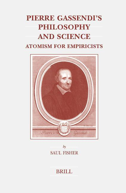 Pierre Gassendi's Philosophy and Science: Atomism for Empiricists als Buch