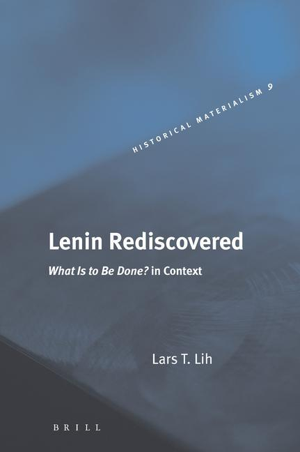 Lenin Rediscovered: What Is to Be Done? in Context als Buch
