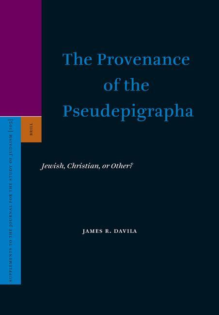 The Provenance of the Pseudepigrapha: Jewish, Christian, or Other? als Buch