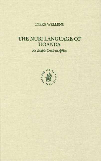 The Nubi Language of Uganda: An Arabic Creole in Africa als Buch