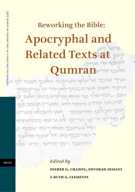 Reworking the Bible: Apocryphal and Related Texts at Qumran: Proceedings of a Joint Symposium by the Orion Center for the Study of the Dead Sea Scroll als Buch