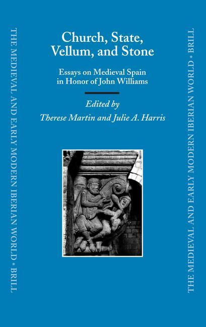 Church, State, Vellum, and Stone: Essays on Medieval Spain in Honor of John Williams als Buch