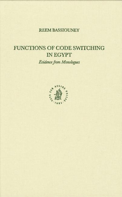 Functions of Code Switching in Egypt: Evidence from Monologues als Buch