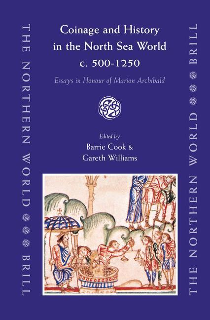 Coinage and History in the North Sea World, C. Ad 500-1250: Essays in Honour of Marion Archibald als Buch