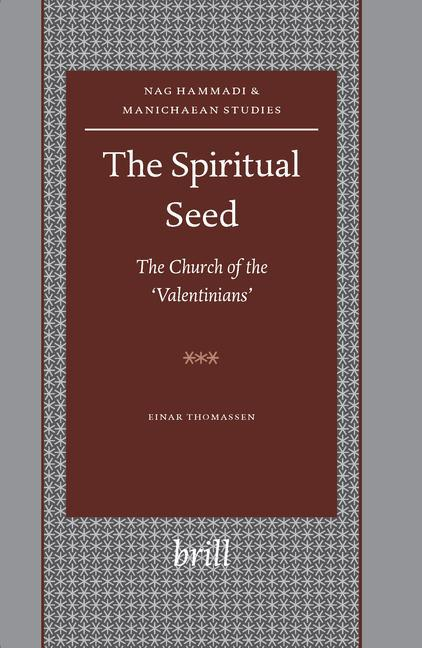 The Spiritual Seed -- The Church of the 'valentinians' als Buch