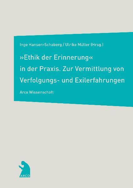 """""""Ethik der Erinnerung"""" in der Praxis als Buch"""