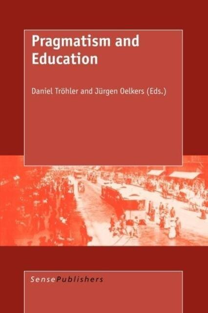 Pragmatism and Education als Taschenbuch