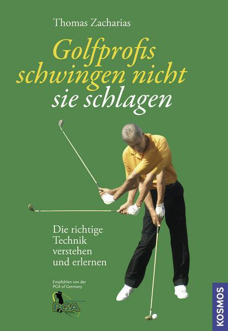 Golfprofis schwingen nicht - sie schlagen als Buch