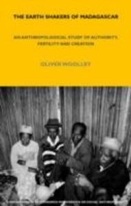 The Earth Shakers of Madagascar: An Anthropological Study of Authority, Fertility and Creation als Buch