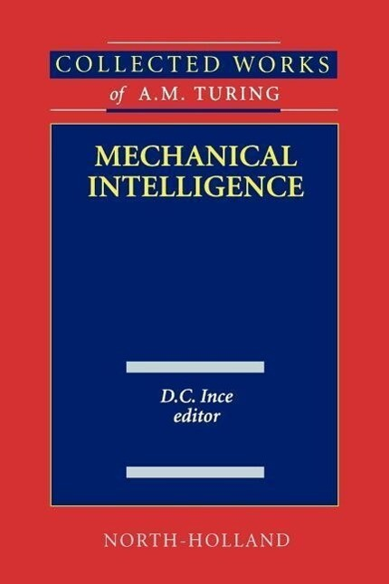Collected Works of A.M. Turingmechanical Inteligence als Buch