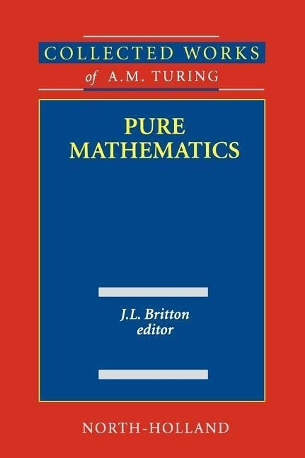 Collected Works of A.M. Turing Pure Mathematics als Buch