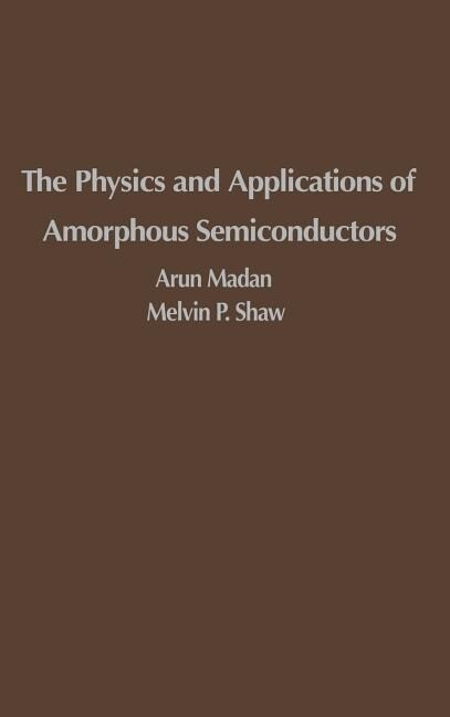 The Physics and Applications of Amorphous Semiconductors als Buch
