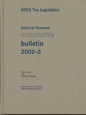 Internal Revenue Cumulative Bulletin 2002-3: 2002 Tax Legislation, Ltext of Law and Committee Reports als Buch