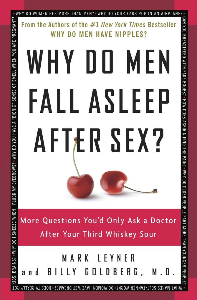Why Do Men Fall Asleep After Sex?: More Questions You'd Only Ask a Doctor After Your Third Whiskey Sour als Buch