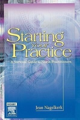Starting Your Practice: A Survival Guide for Nurse Practitioners als Taschenbuch