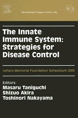 The Innate Immune System: Strategies for Disease Control: Proceedings of the Uehara Memorial Foundation Symposium on the Innate Immune System: Strateg als Buch