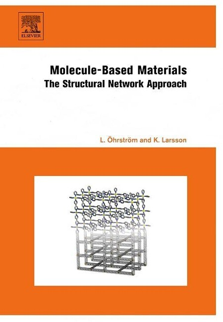 Molecule-Based Materials: The Structural Network Approach als Buch