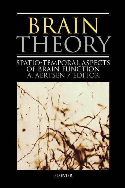 Brain Theory: Spatio-Temporal Aspects of Brain Function als Buch