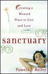 Sanctuary: Creating a Blessed Place to Live and Love als Taschenbuch