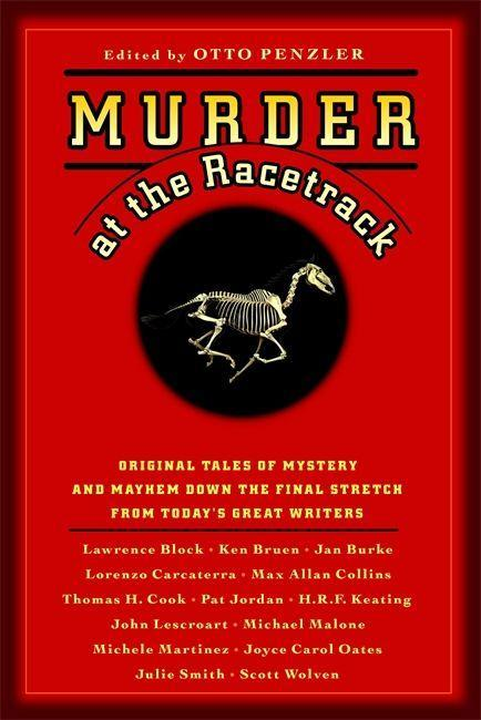 Murder at the Racetrack: Original Tales of Mystery and Mayhem Down the Final Stretch from Today's Great Writers als Taschenbuch