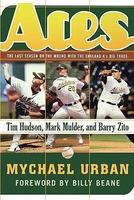 Aces: The Last Season on the Mound with the Oakland A's Big Three: Tim Hudson, Mark Mulder, and Barry Zito als Taschenbuch