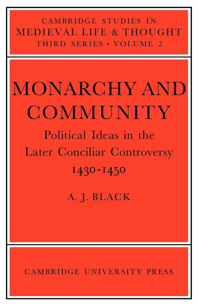 Monarchy and Community: Political Ideas in the Later Conciliar Controversy als Buch