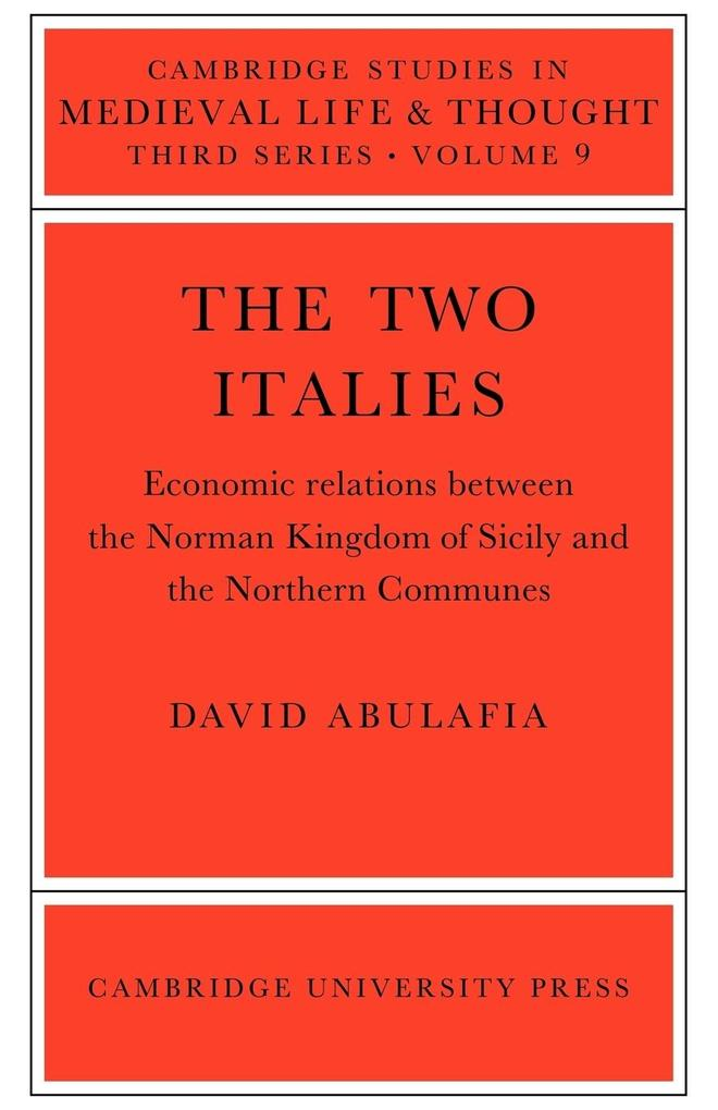 The Two Italies: Economic Relations Between the Norman Kingdom of Sicily and the Northern Communes als Taschenbuch
