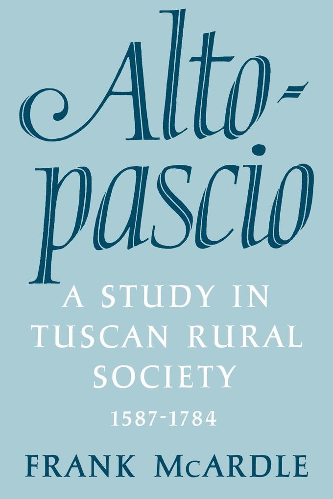 Altopascio: A Study in Tuscan Rural Society, 1587-1784 als Buch