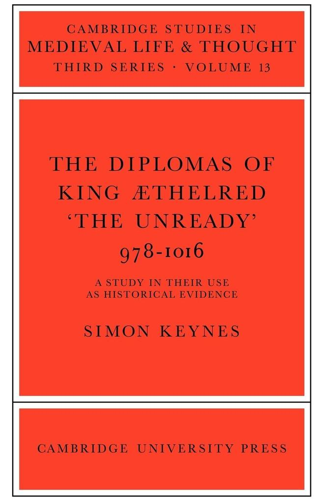 The Diplomas of King Aethlred 'The Unready' 978 1016 als Buch