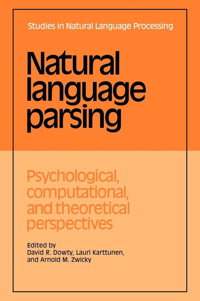 Natural Language Parsing: Psychological, Computational, and Theoretical Perspectives als Buch