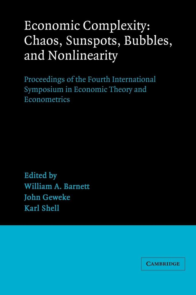 Economic Complexity: Chaos, Sunspots, Bubbles, and Nonlinearity: Proceedings of the Fourth International Symposium in Economic Theory and E als Buch