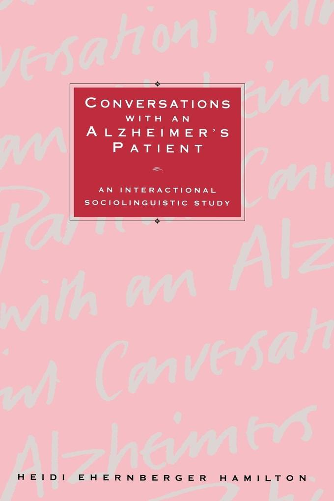 Conversations with an Alzheimer's Patient: An Interactional Sociolinguistic Study als Buch