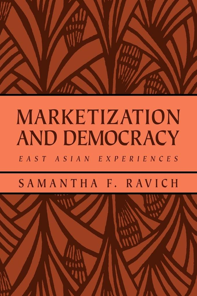Marketization and Democracy: East Asian Experiences als Buch