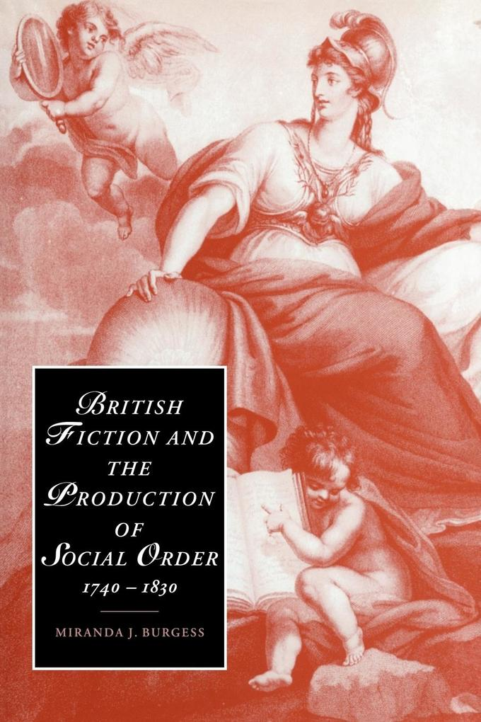 British Fiction and the Production of Social Order, 1740 1830 als Buch