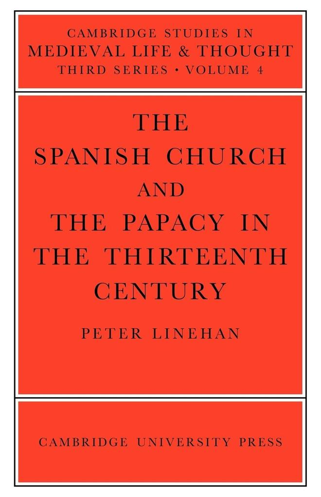 The Spanish Church and the Papacy in the Thirteenth Century als Buch
