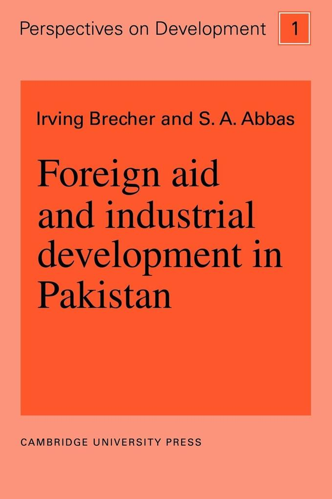 Foreign Aid and Industrial Development in Pakistan als Buch