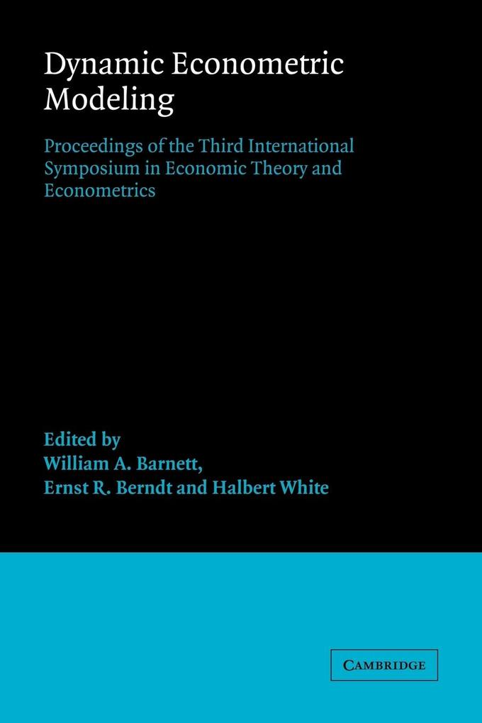 Dynamic Econometric Modeling: Proceedings of the Third International Symposium in Economic Theory and Econometrics als Buch