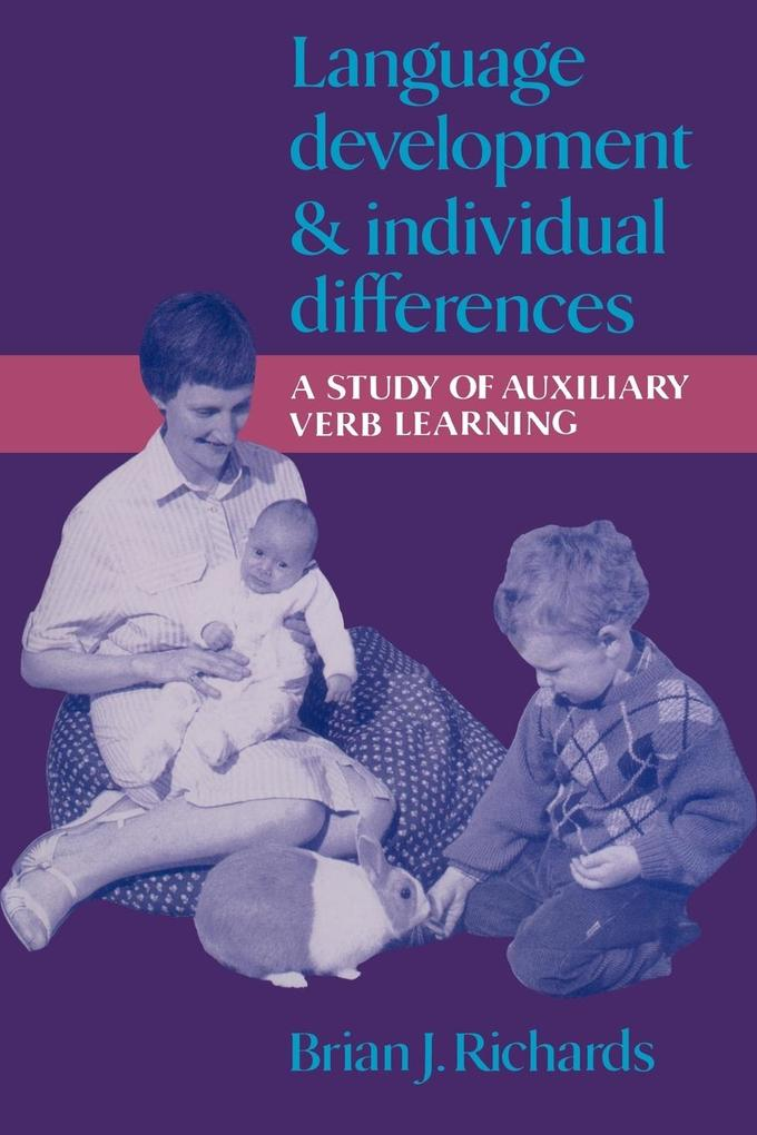 Language Development and Individual Differences: A Study of Auxiliary Verb Learning als Buch