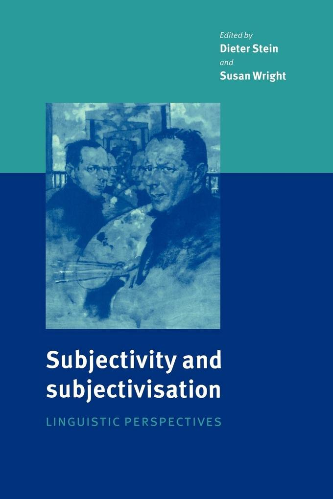 Subjectivity and Subjectivisation: Linguistic Perspectives als Buch